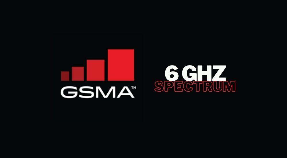 GSMA 6GHz Spectrum 5G
